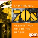 Symphonic 70s: Greatest Pop Hits of the Decade thumbnail