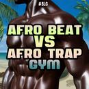 Afro Beat Vs. Afro Trap Gym thumbnail