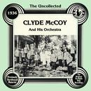 The Uncollected: Clyde McCoyAnd His Orchestra thumbnail