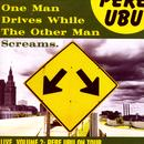 Pere Ubu - One Man Drives While The Other Man Screams thumbnail