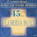 Gospel Music Hall Of Fame Series - The Florida Boys - 45 Songs Of Faith thumbnail