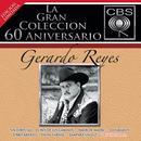 La Gran Colecccion Del 60 Aniversario CBS: Gerardo Reyes thumbnail