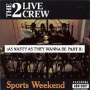 Sports Weekend (As Nasty As They Wanna Be Part 2) thumbnail