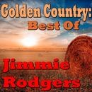 Golden Country: Best Of Jimmie Rodgers thumbnail