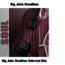 Big John Hamilton Selected Hits thumbnail