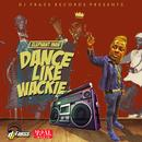Dance Like Wackie (Single) thumbnail