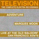 Marquee Moon/Adventure/Live At The Waldorf [The Complete Elektra Recordings Plus Liner Notes] thumbnail