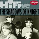 Rhino Hi-Five: The Shadows Of Knight thumbnail