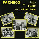 Pacheco His Flute And Latin Jam thumbnail