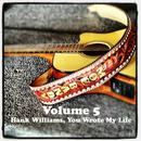 Volume 5 - Hank Williams, You Wrote My Life thumbnail