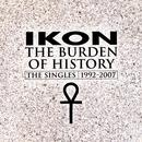 The Burden Of History: The Singles 1992-2007 thumbnail