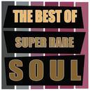 The Best Of Super Rare Soul thumbnail