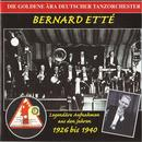 The Golden Era Of The German Dance Orchestra: Bernard Ette Orchestra (1926-1940) thumbnail