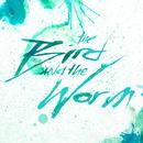 The Bird And The Worm EP thumbnail