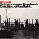 Hot Blast: Contemporary Songs Written And Sung By Peggy Seeger And Ewan MacColl thumbnail