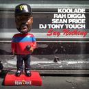 Say Nothing (Feat. Rah Digga, Sean Price, Tony Touch) (Single) (Explicit) thumbnail