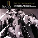 Thank You For One More Day: The 70th Anniversary Of The Dixie Hummingbirds thumbnail