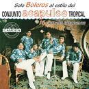 Solo Boleros... Conjunto Acapulco Tropical 16 Grandes Exitos thumbnail