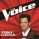 How You Like Me Now (The Voice Performance) (Single) thumbnail