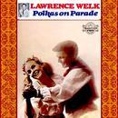 Polkas On Parade (Digitally Remastered) thumbnail