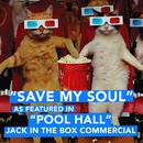 "Save My Soul (As Featured In ""Pool Hall"" Jack In The Box Commercial) (Single) thumbnail"