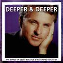 Deeper & Deeper: The Songs of Geoff Bullock III thumbnail