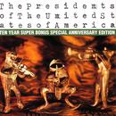 The Presidents Of The United States Of America: Ten Year Super Bonus Special Anniversary Edition thumbnail