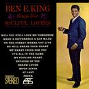 Ben E. King Sings For Soulful Lovers thumbnail