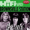 Rhino Hi-Five: Brownsville Station thumbnail