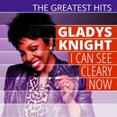 The Greatest Hits: Gladys Knight - I Can See Cleary Now thumbnail