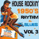House Rockin' 1950s Rhythm & Blues, Vol. 3 thumbnail