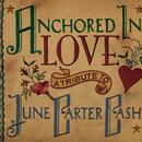 Anchored In Love: A Tribute To June Carter Cash thumbnail