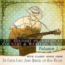 The History Of American Country & Western Music Vol. 1 With Classic Songs From The Carter Family, Jimmie Rodgers, And Hank Williams thumbnail