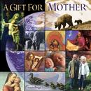 A Gift For Mother thumbnail