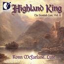 Lute Recital: Mcfarlane / Grieve / Beck / Lesslie Highland King / The Scottish Lute, Vol. 2 thumbnail