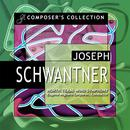 Composer's Collection: Joseph Schwantner thumbnail