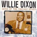 Willie Dixon - Boss Of The Chicago Blues thumbnail