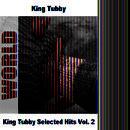 King Tubby Selected Hits Vol. 2 thumbnail