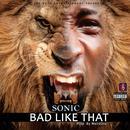 Bad Like That (Single) thumbnail