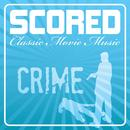Scored! - Crime Movie Music thumbnail