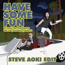 Have Some Fun (feat. Cee Lo, Pitbull & Juicy J) [Steve Aoki Edit] thumbnail