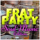 Frat Party (Soul Music Edition) thumbnail