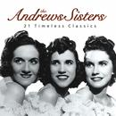 The Andrews Sisters - 21 Timeless Classics thumbnail