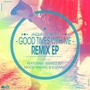 Good Times With Me Remix EP thumbnail