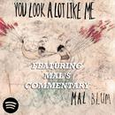 You Look A Lot Like Me (Commentary Version) thumbnail