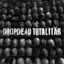 Dropdead / Totalitar Split thumbnail