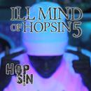 Ill Mind Of Hopsin 5 (Single) thumbnail