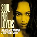 Soul For Lovers (The Best Love Songs In A Soul Lounge Touch) thumbnail