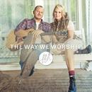 The Way We Worship thumbnail