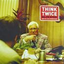 Think Twice (Single) thumbnail